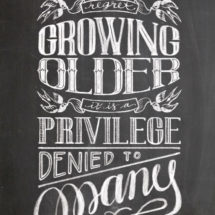 Growing Older Chalkboard Lettering